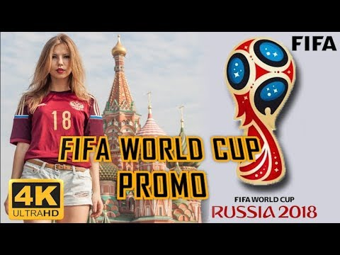 FIFA World Cup Russia 2018 (Official Video) 4K ULTRA HD