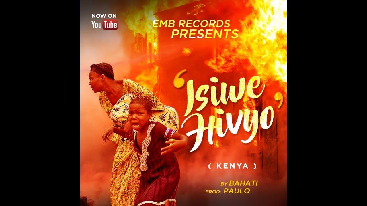 BAHATI — »ISIWE HIVYO» (Kenya Official Video)