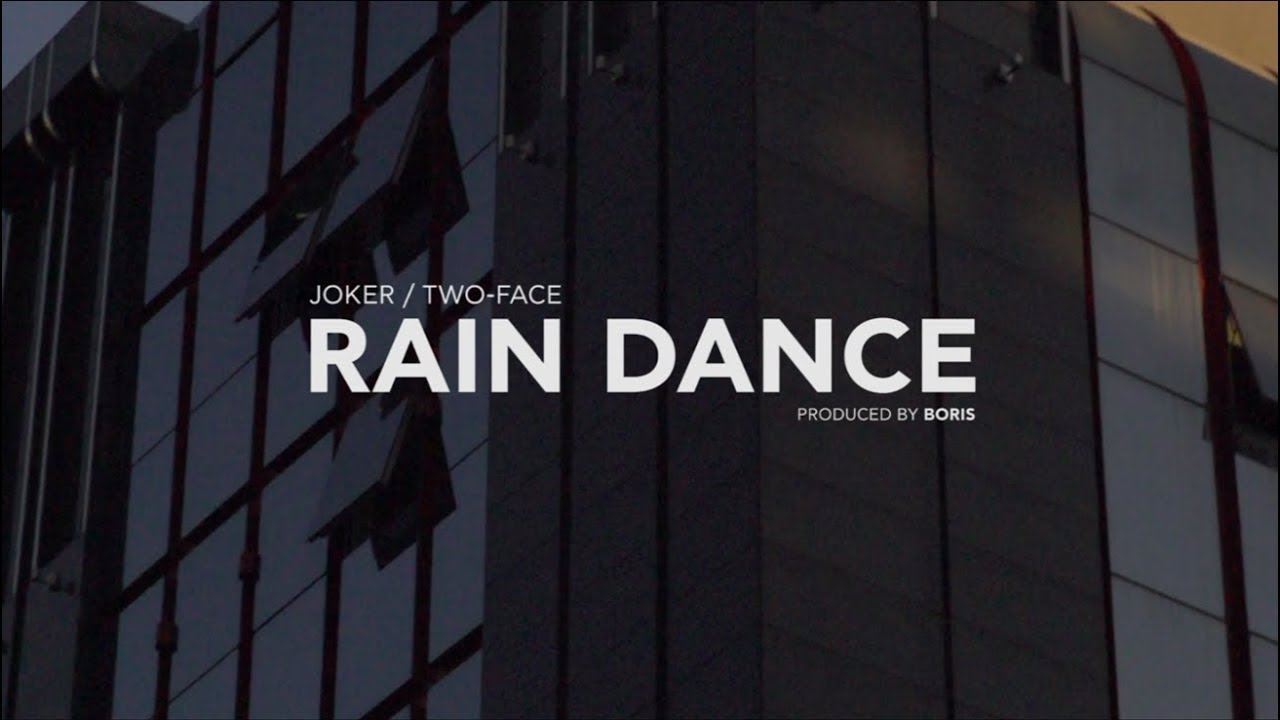 JOKER/TWO-FACE — RAIN DANCE (Official Music Video)