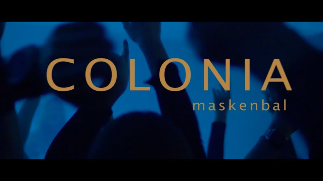 COLONIA — MASKENBAL (OFFICIAL VIDEO 2017)