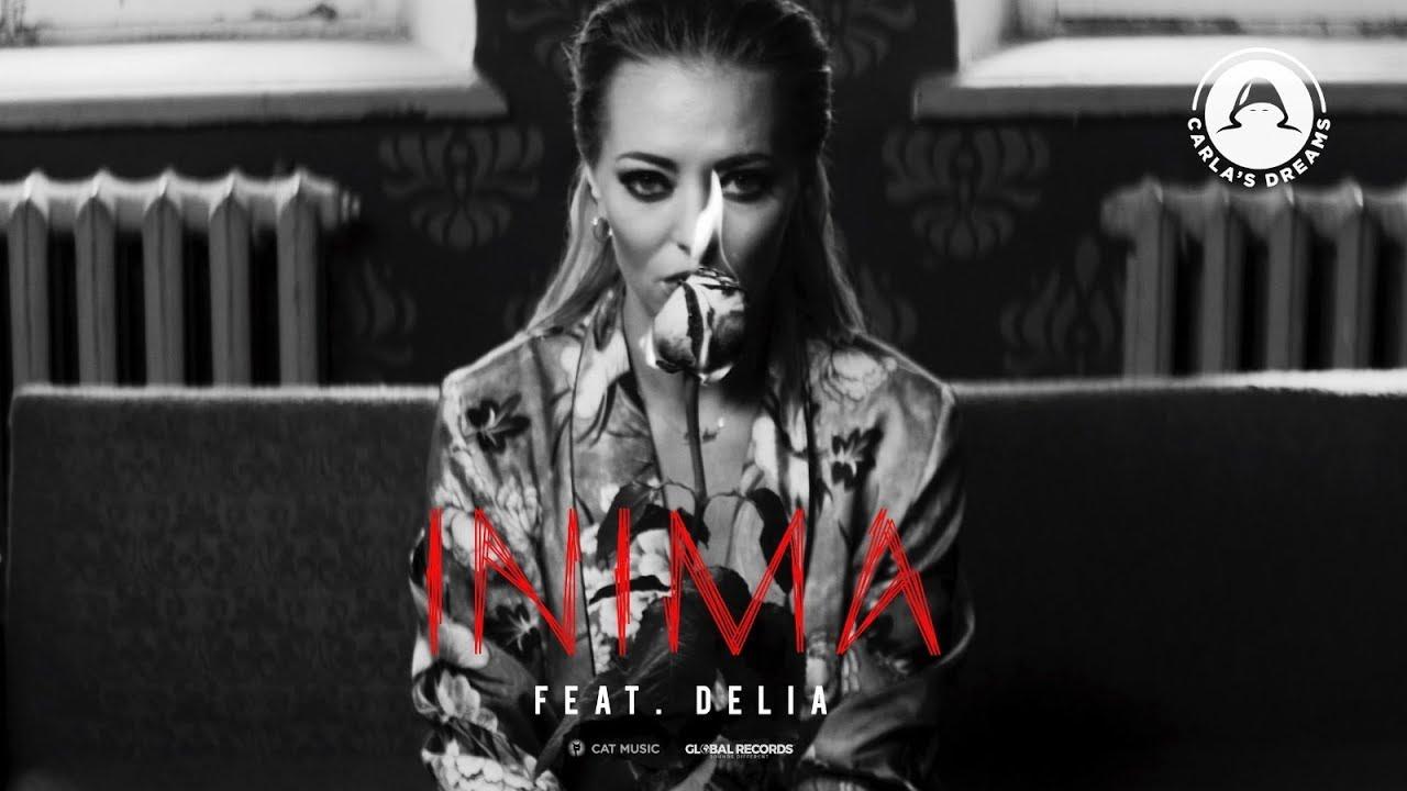Carla's Dreams feat. Delia — Inima | Official Video