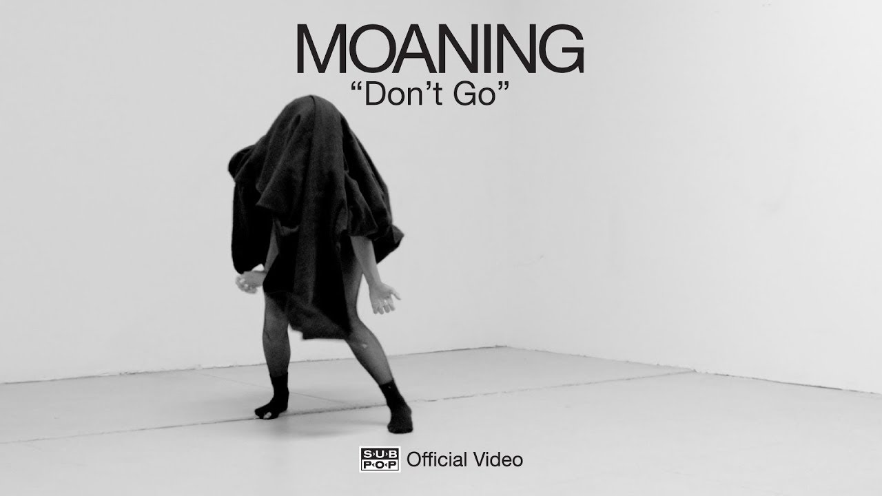 Moaning — Don't Go [OFFICIAL VIDEO]