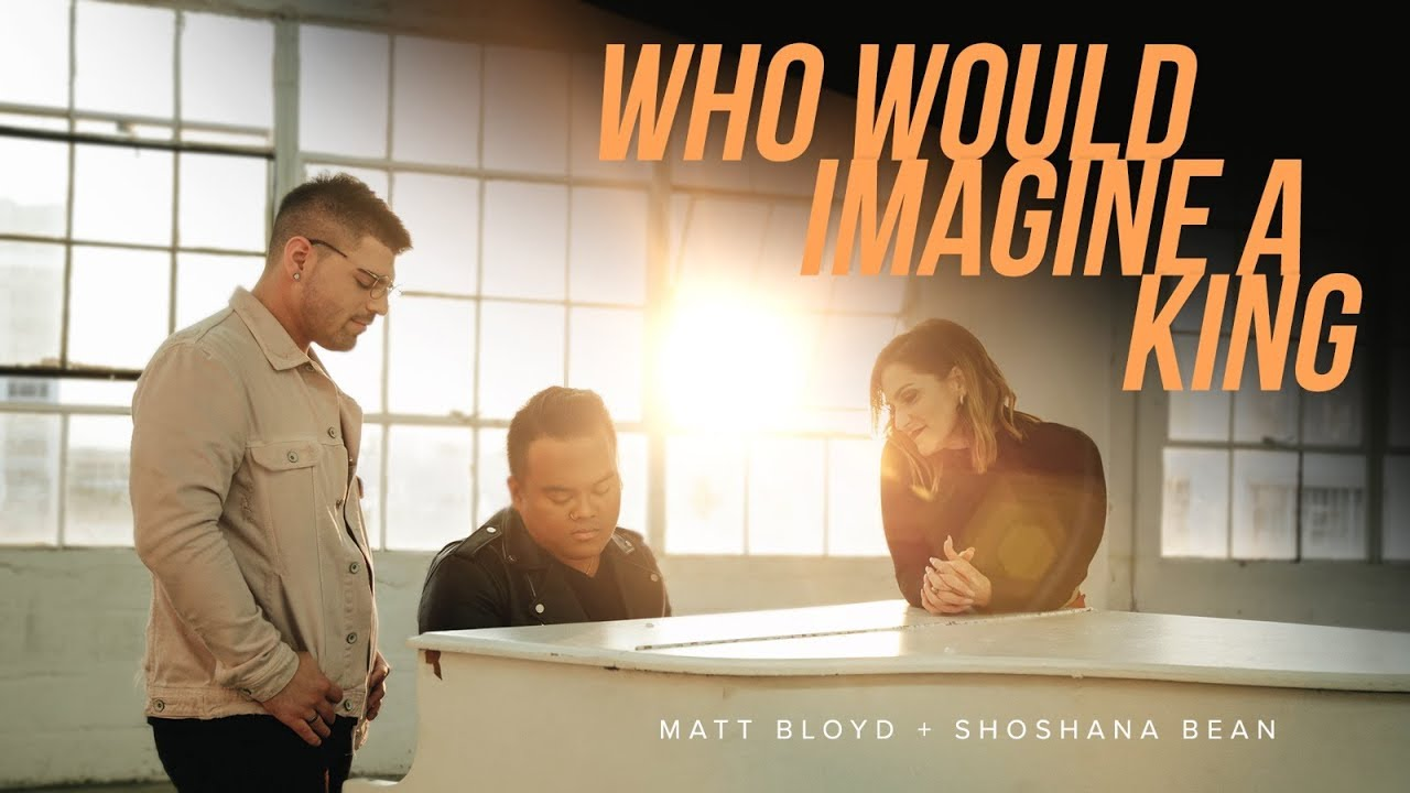 Who Would Imagine a King (Official Video) by Matt Bloyd feat. Shoshana Bean