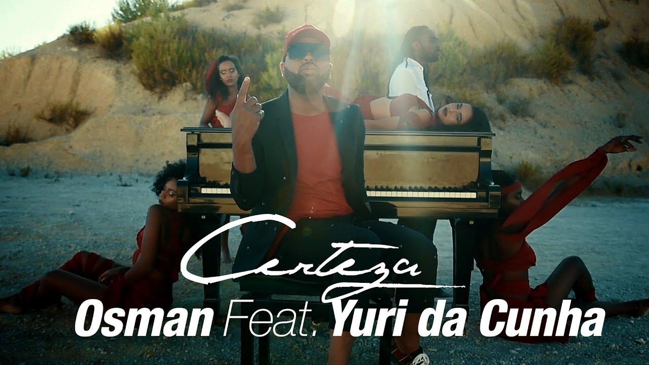 Osman Feat. Yuri Da Cunha — Certeza (Official Video)