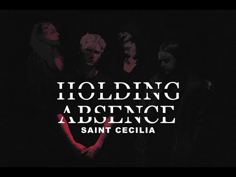 Holding Absence — Saint Cecilia (OFFICIAL VIDEO)