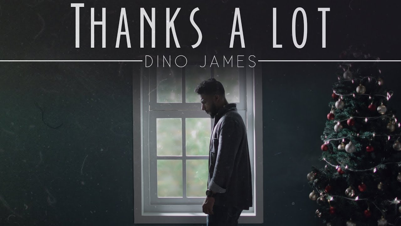 Dino James — Thanks A Lot [Official Video]