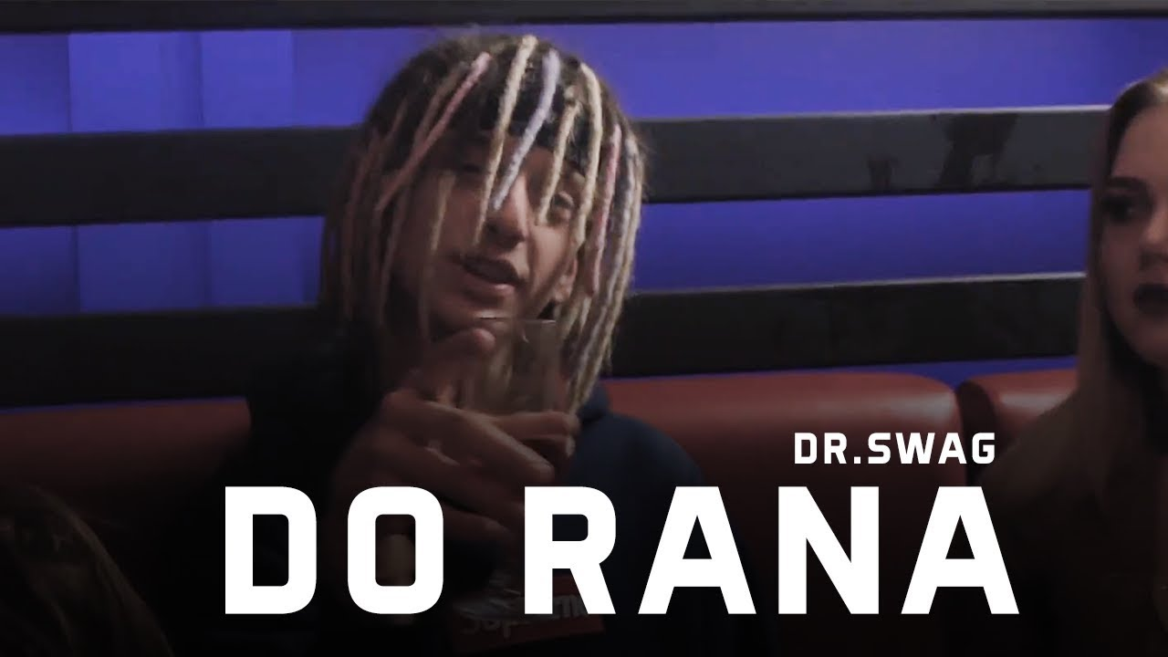 Dr. SWAG — DO RANA (Official Video Clip)