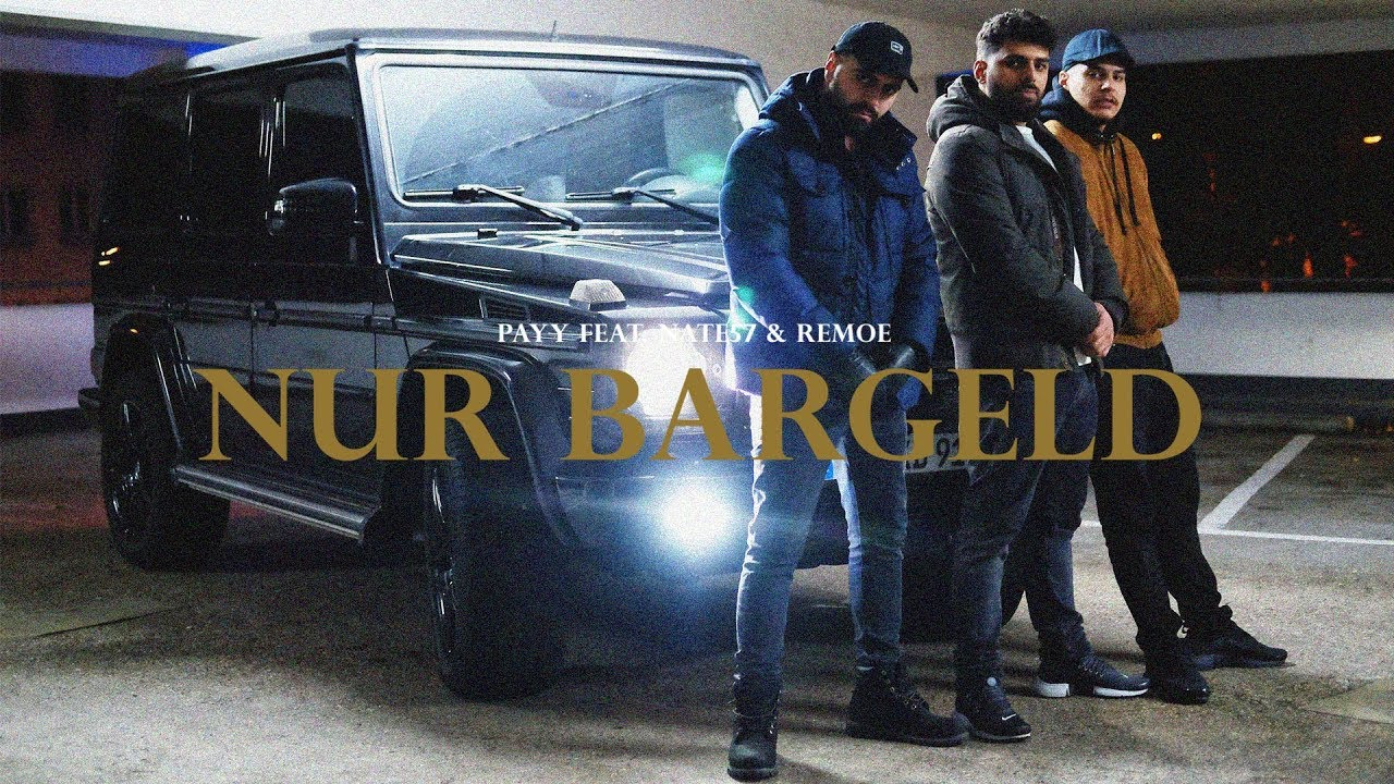 PAYY FEAT. NATE57 & REMOE — NUR BARGELD [ OFFICIAL VIDEO ] (Prod. by Remoe) — YouTube