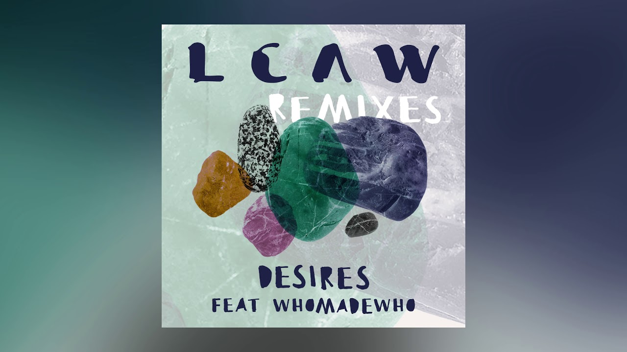 LCAW — Desires feat. WhoMadeWho (RAC Remix) [Ultra Music]