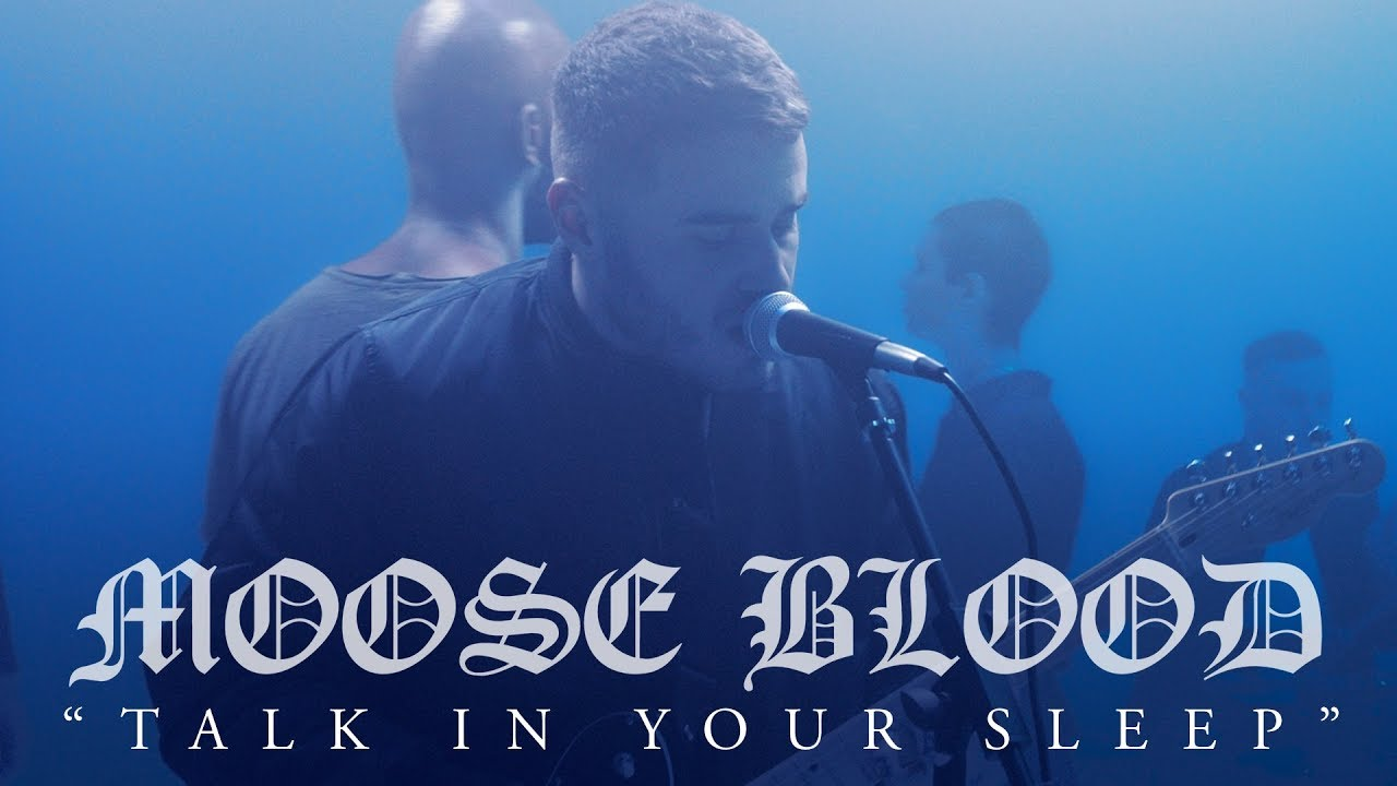 Moose Blood — Talk In Your Sleep (Official Music Video)