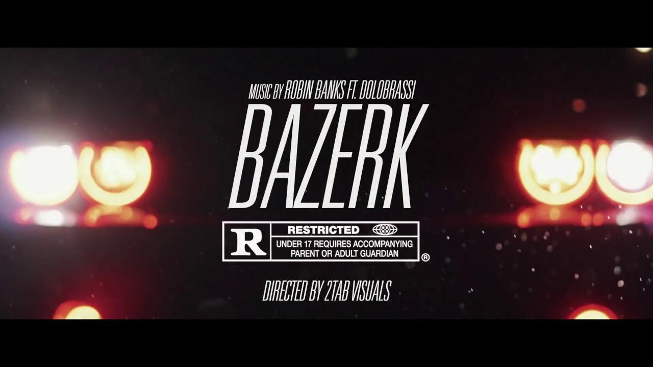 Robin Banks FT Dolo Brassi — Bazerk (Official Video)