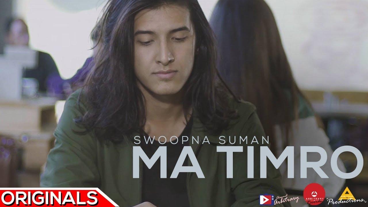 Ma Timro — Official Music Video — Swoopna Suman — Arbitrary Originals