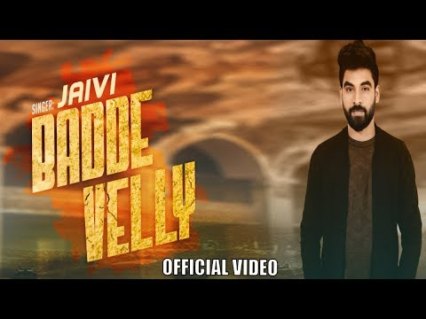 Badde Velly (Official Video) Jaivi | Desi Routz | Latest Punjabi Songs 2017