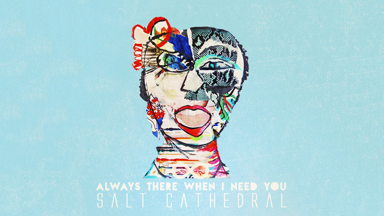 Salt Cathedral — Always There When I Need You [Ultra Music]