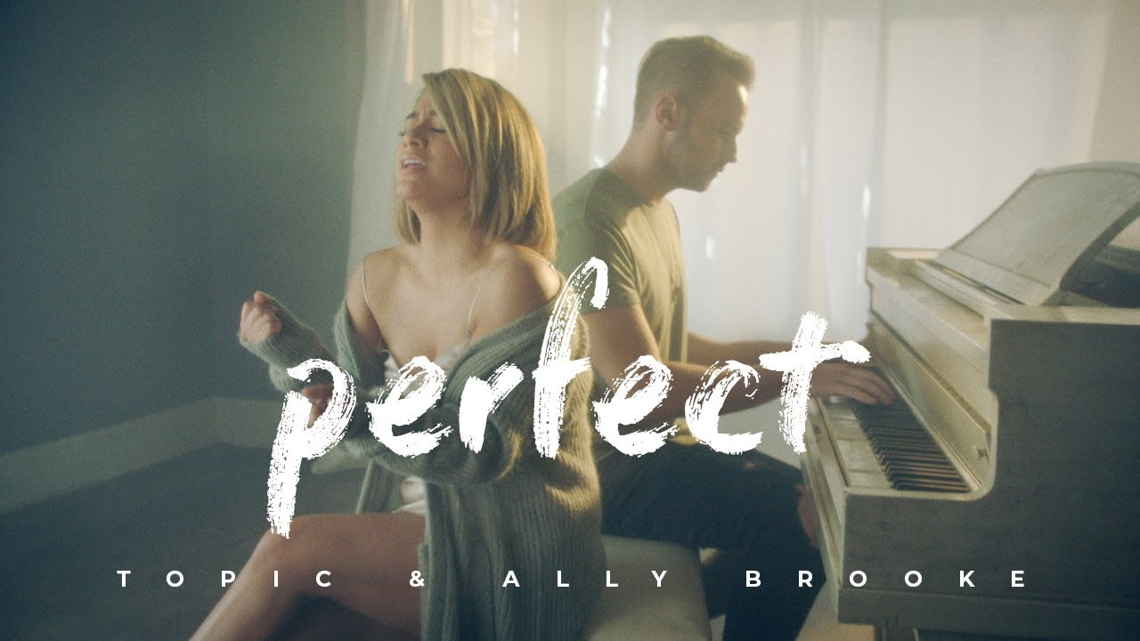 TOPIC & ALLY BROOKE — PERFECT (OFFICIAL VIDEO)