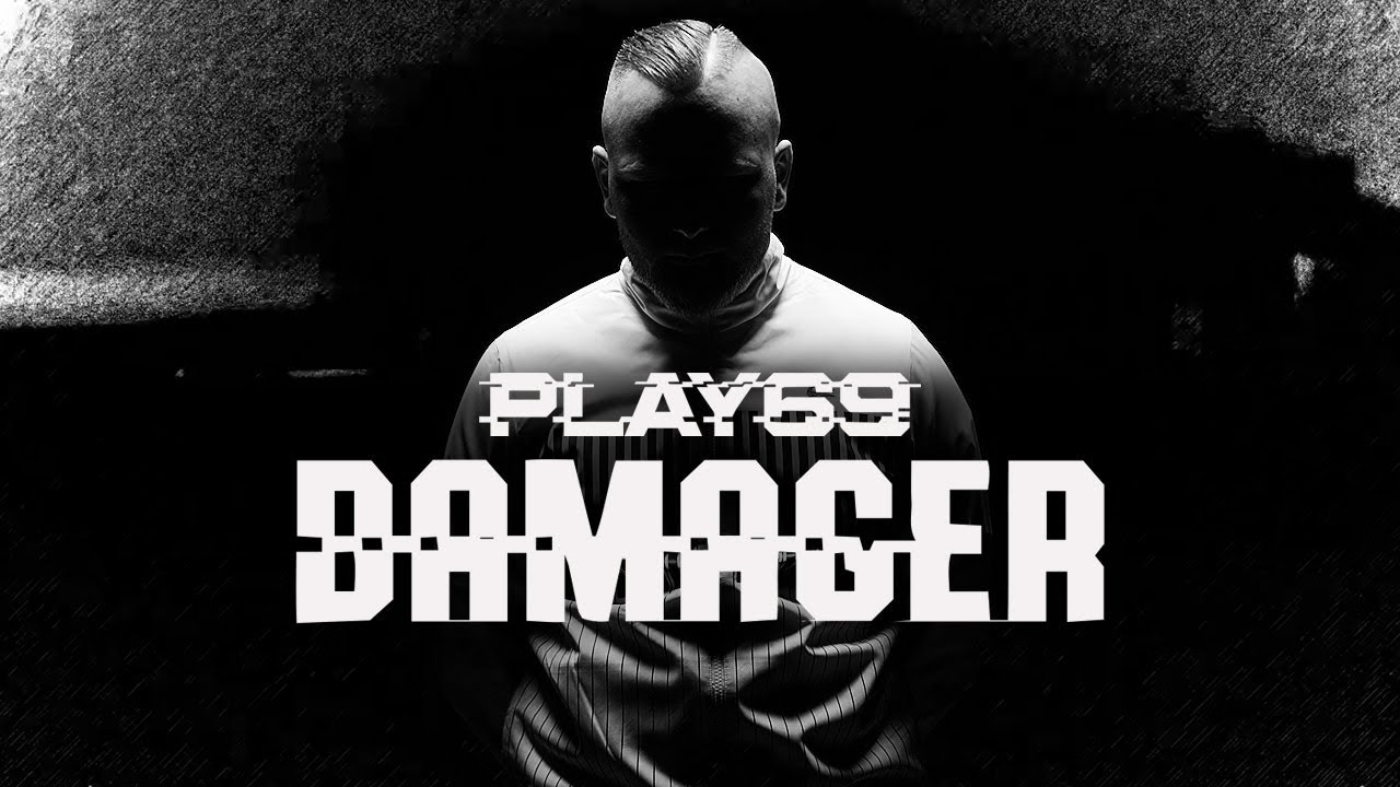Play69 ✖️ DAMAGER ✖️ [ official Video ]