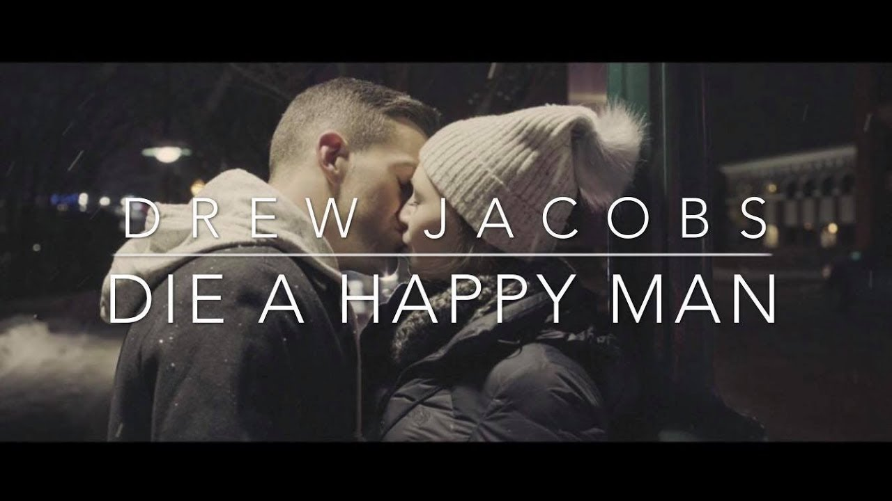 Drew Jacobs — «Die A Happy Man» (Official Music Video)