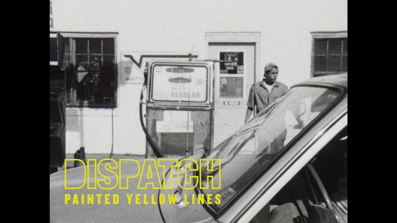 Dispatch — «Painted Yellow Lines» [Official Music Video]