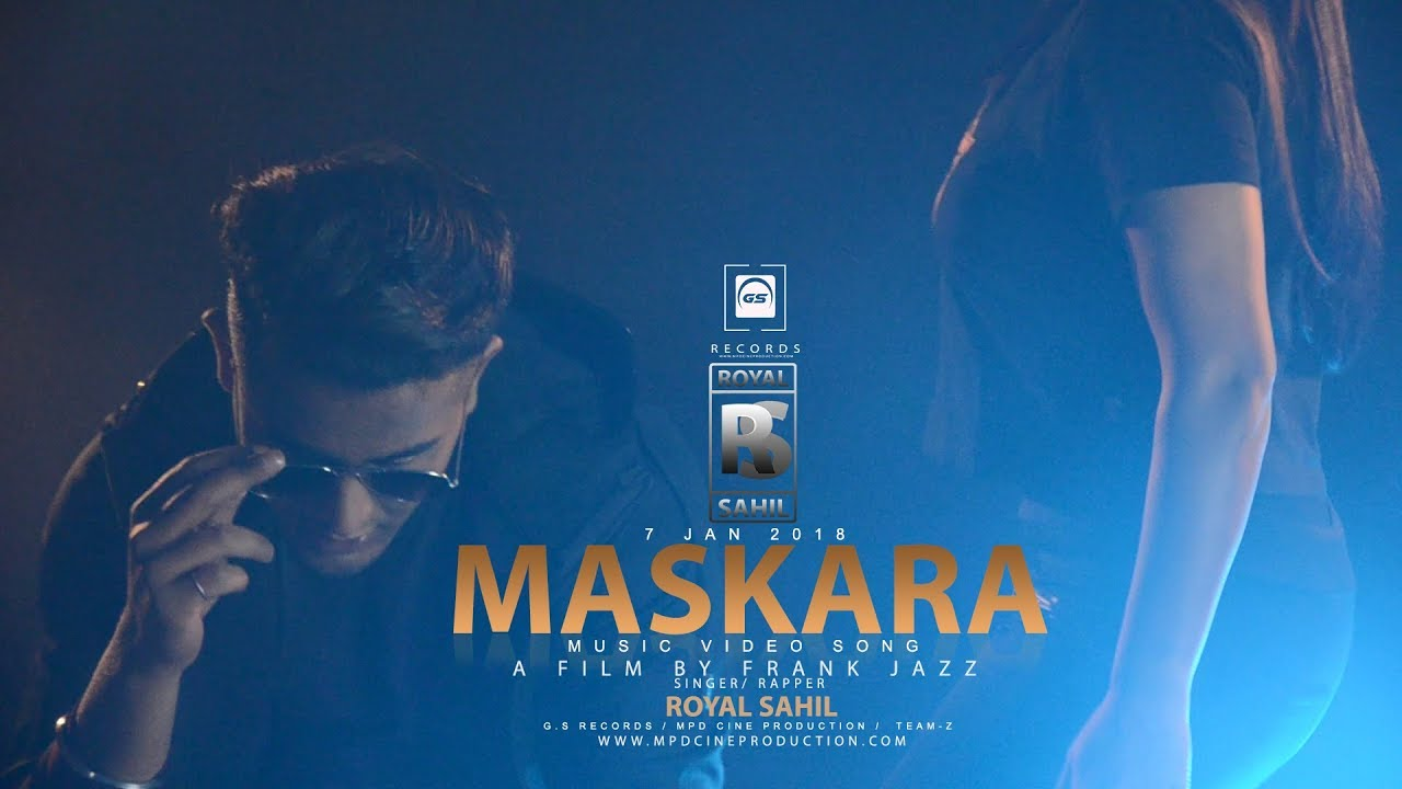 Maskara || Royal Sahil ||Official Music Video Song || Latest Punjabi || G.S Records 2018