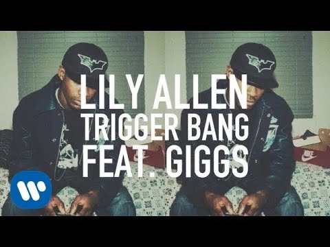 Lily Allen — Trigger Bang (feat. Giggs) [Official Video]