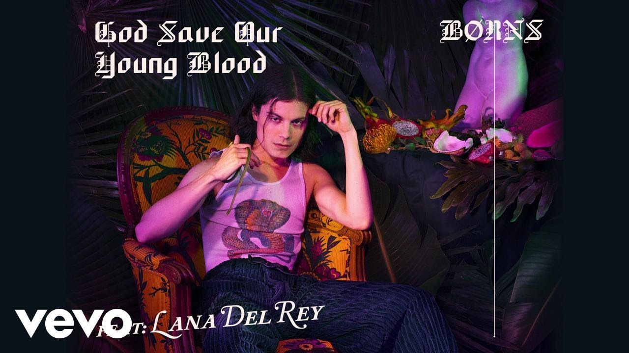 BØRNS, Lana Del Rey — God Save Our Young Blood (Audio)