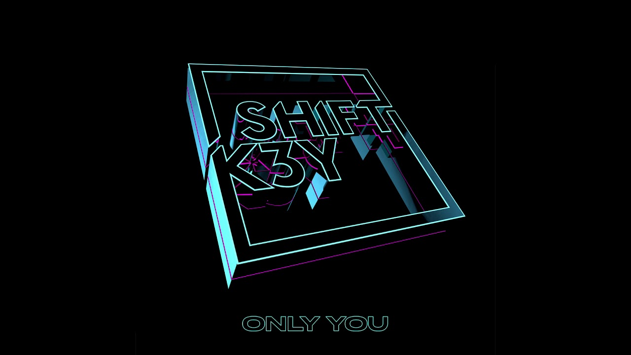 Shift K3Y — Only You [Ultra Music]