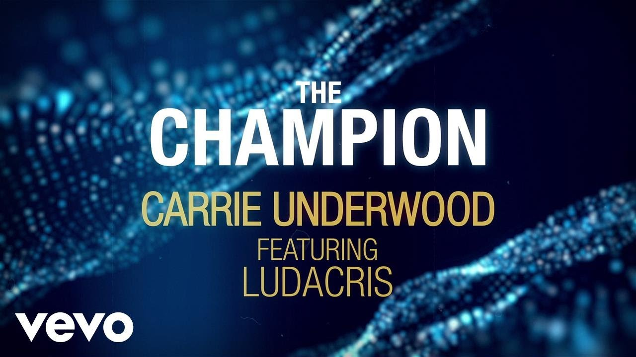 Carrie Underwood — The Champion (Official Lyric Video) ft. Ludacris
