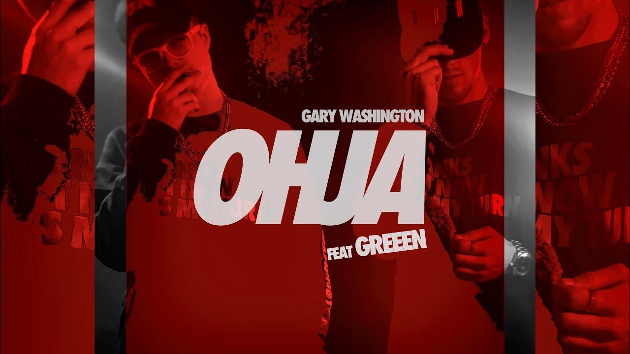 Gary Washington ft. GReeeN — OHJA (Official Video)