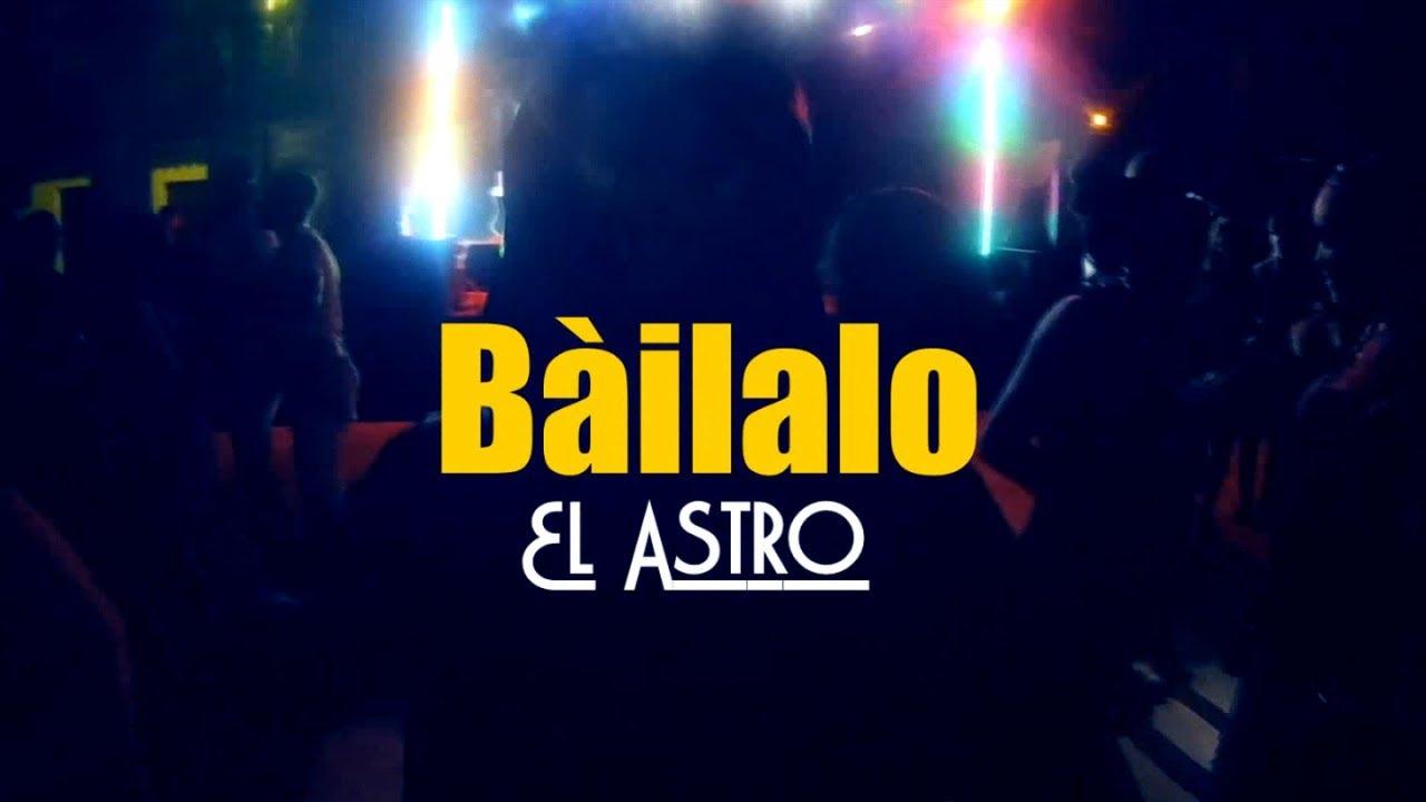 EL ASTRO — BAILALO — (OFFICIAL VIDEO) REGGAETON 2018