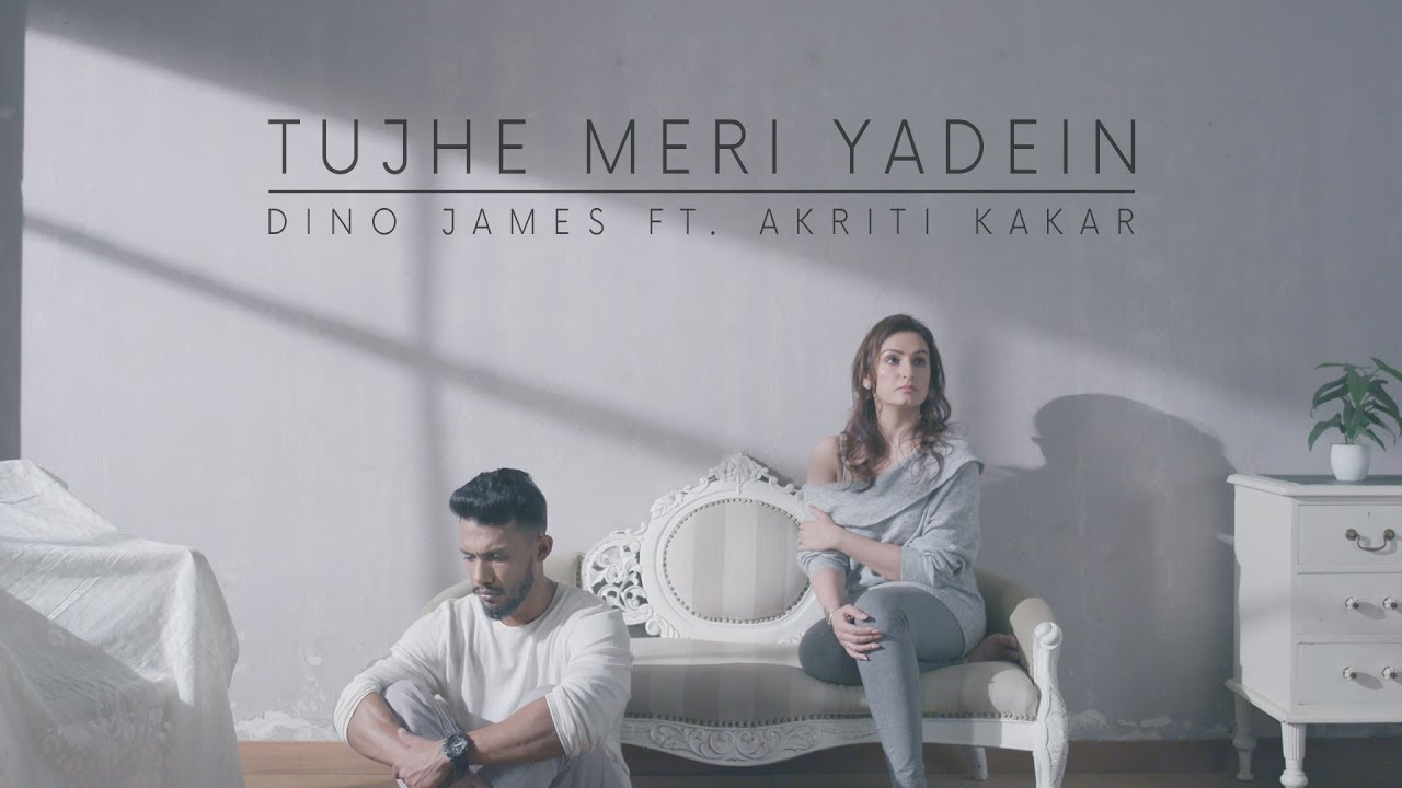 Dino James — Tujhe Meri Yadein Feat. Akriti Kakar [Official Video]