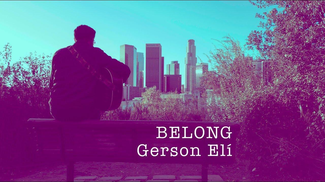 Belong — Gerson Elí (Video Oficial)