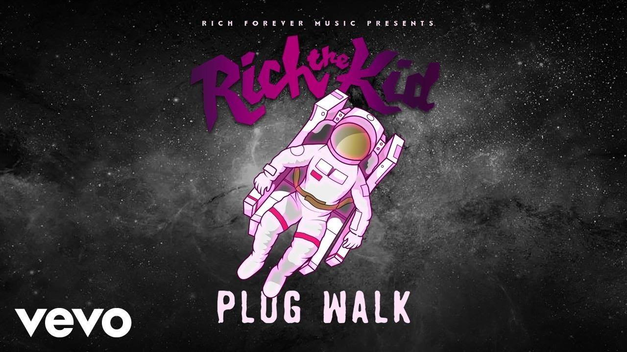 Rich The Kid — Plug Walk (Audio)