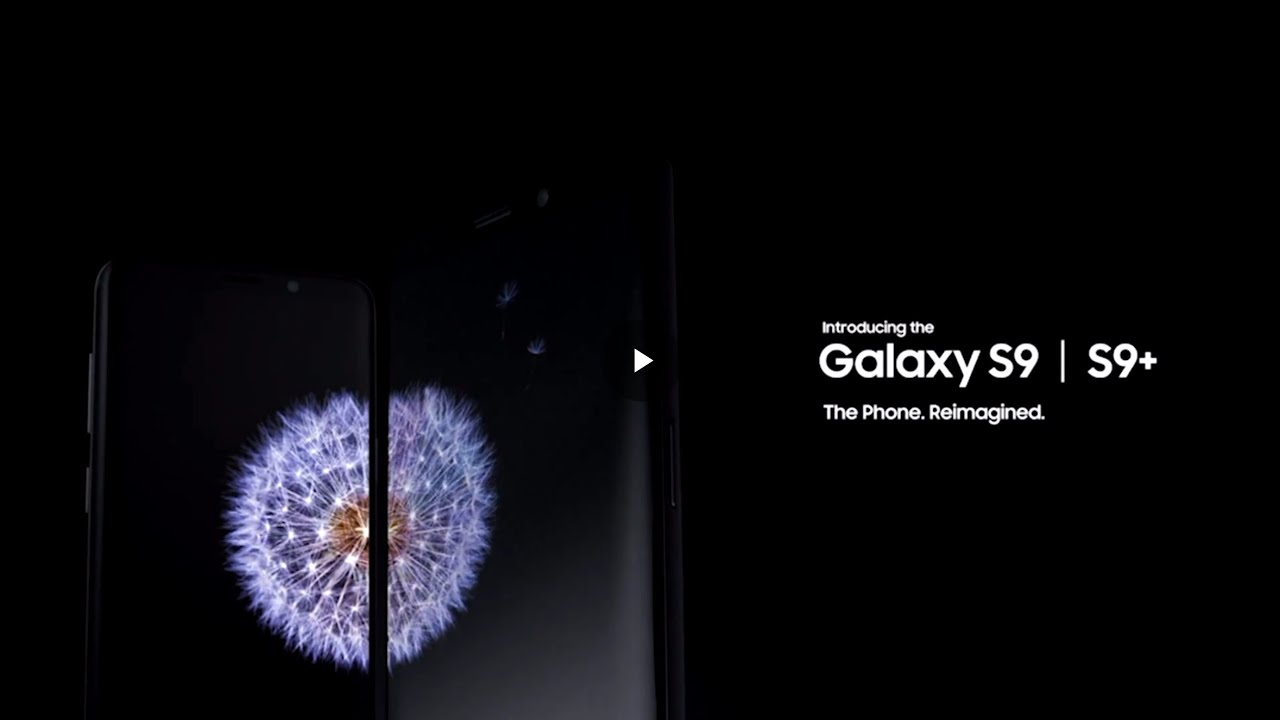 Samsung Galaxy S9 / S9+ Official Video