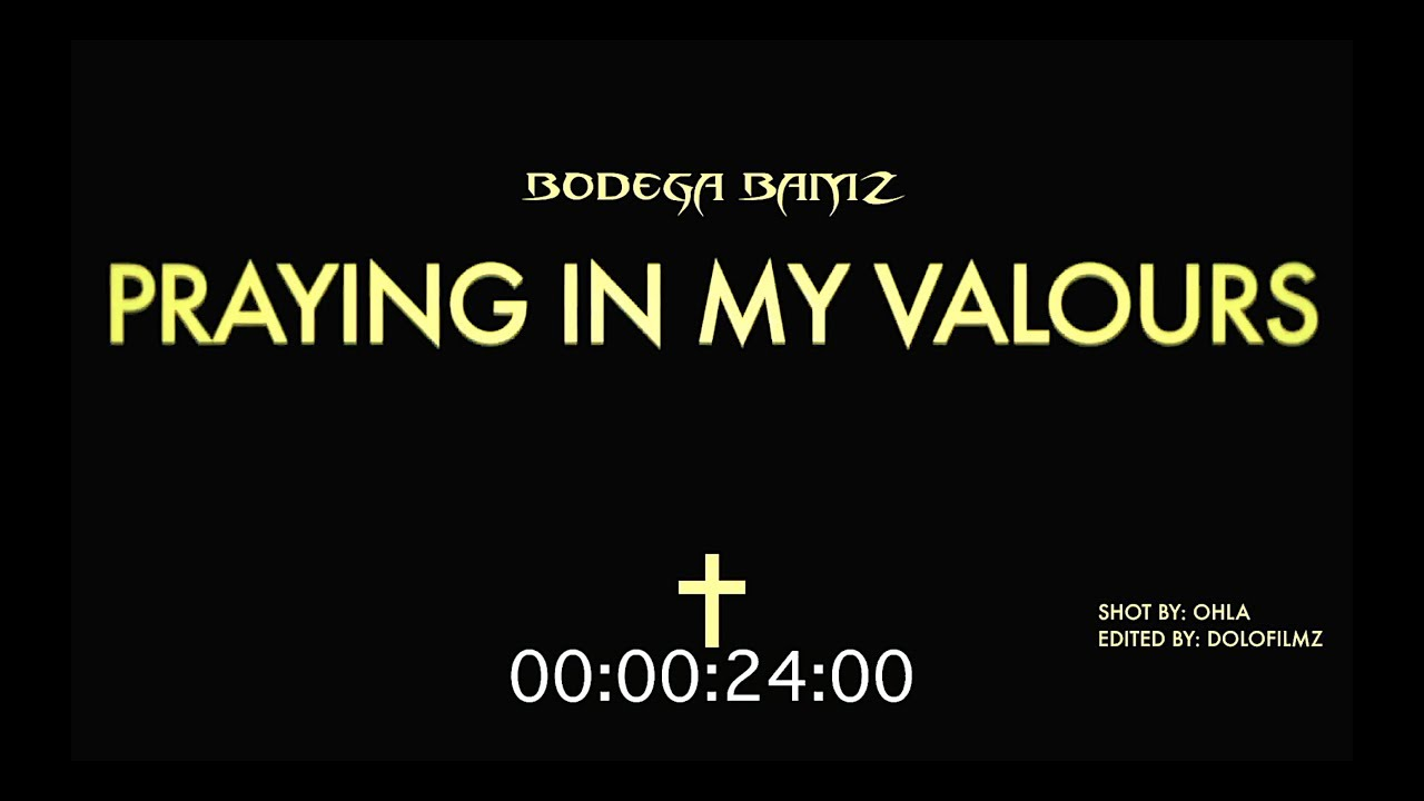 Bodega Bamz — Praying In My Valours (official video)