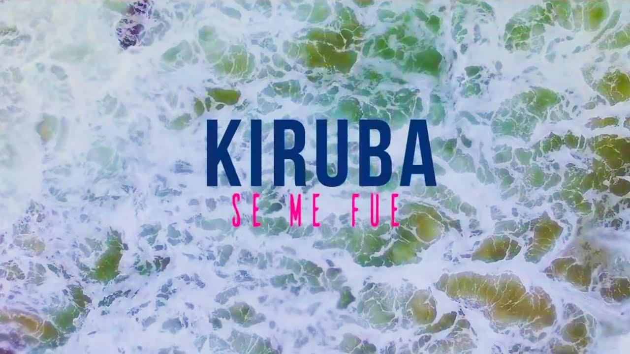 KIRUBA — Se me fue (Official video) feat Magic Juan