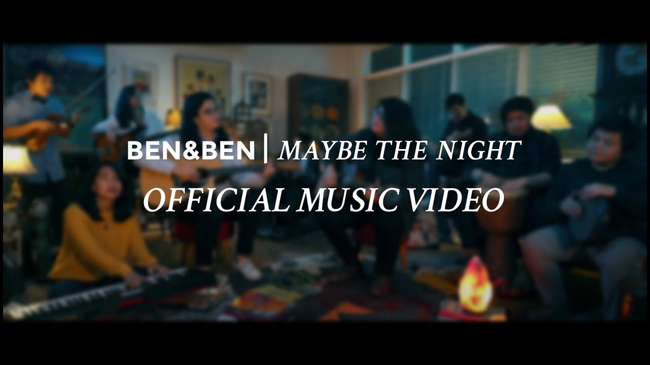 Ben&Ben — Maybe The Night (Official Music Video)