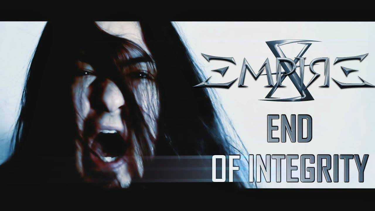 X-Empire — End Of Integrity (Official Video)