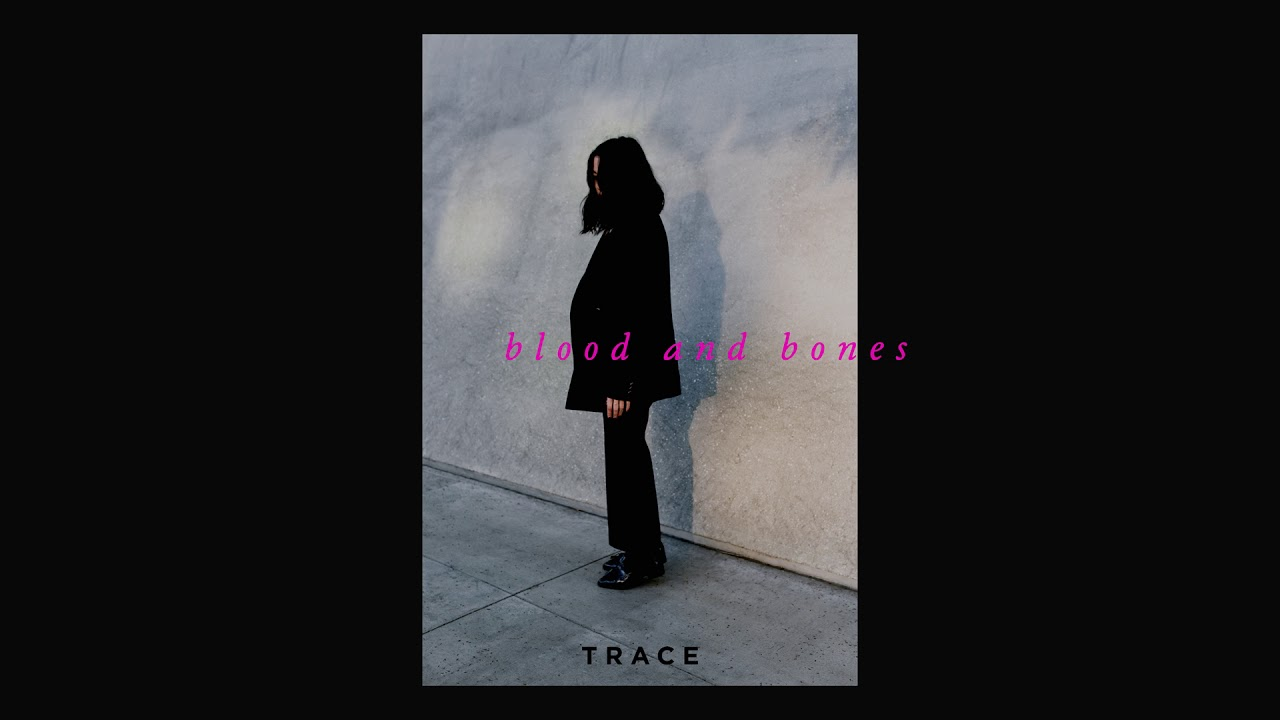 TRACE — Blood and Bones [Ultra Music]