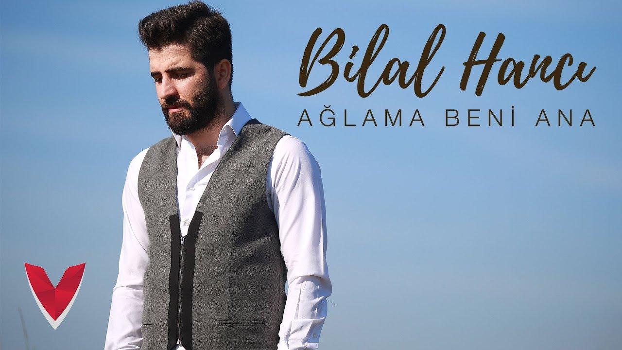 Bilal Hancı — Ağlama Beni Ana (Official Video)